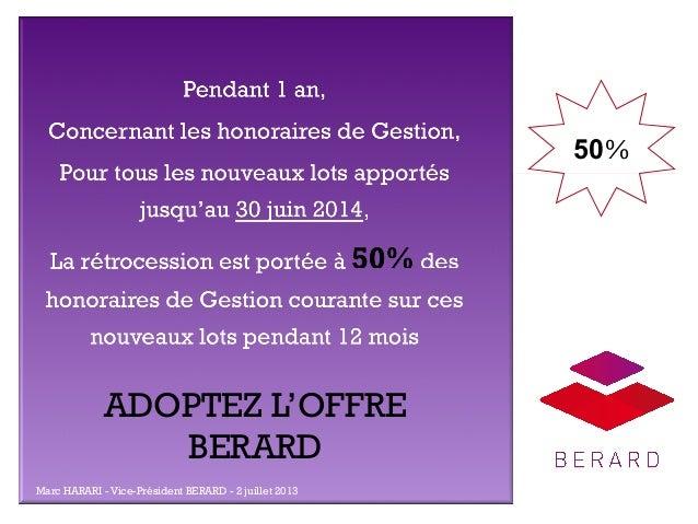 + 50%  ADOPTEZ L'OFFRE BERARD Marc HARARI - Vice-Président BERARD - 2 juillet 2013