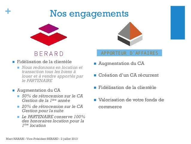 +  Nos engagements  APPORTEUR D'AFFAIRES     Fidélisation de la clientèle  Nous redonnons en location et transaction...