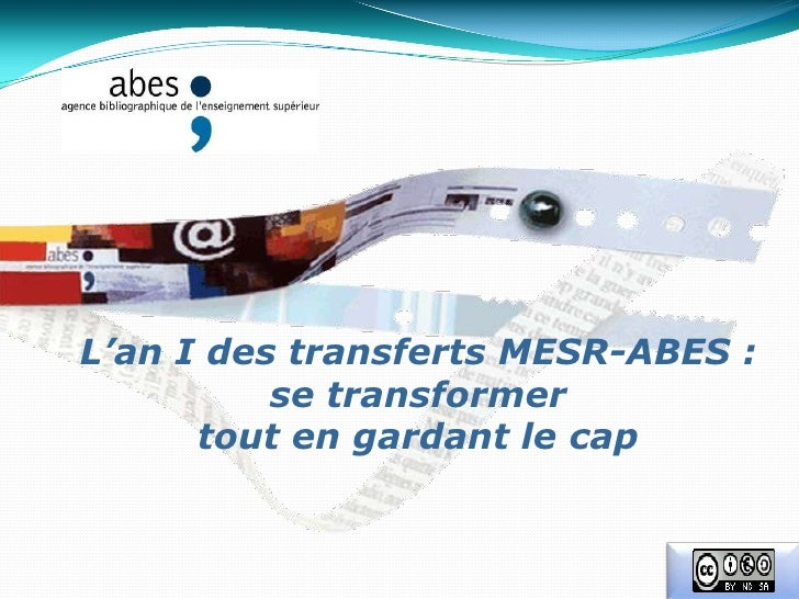 L'an I des transferts MESR-ABES :<br />se transformer <br />tout en gardant le cap<br />
