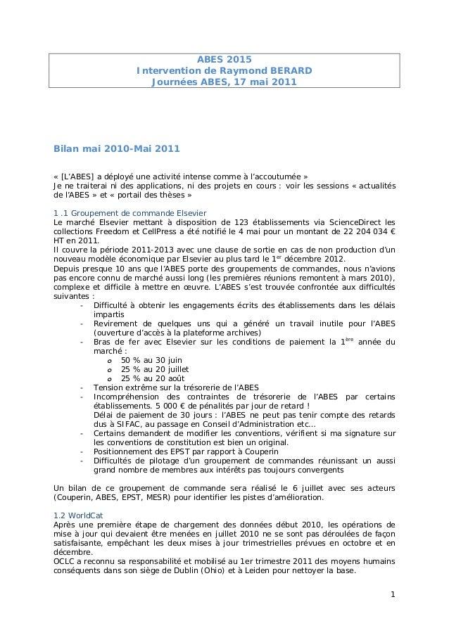 1 ABES 2015 Intervention de Raymond BERARD Journées ABES, 17 mai 2011 Bilan mai 2010-Mai 2011 « [L'ABES] a déployé une act...