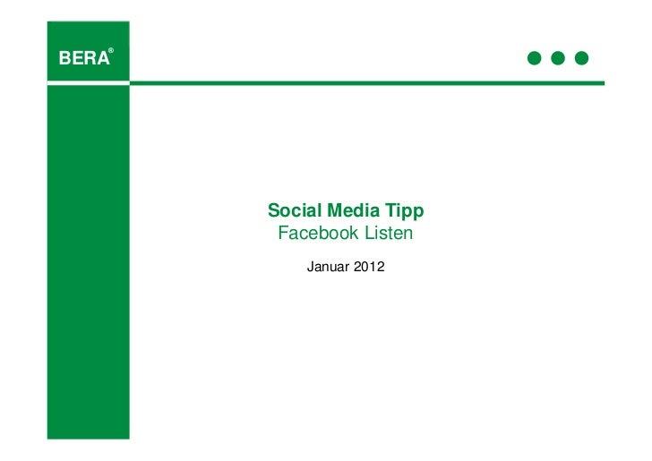 ®BERA       Social Media Tipp        Facebook Listen           Januar 2012