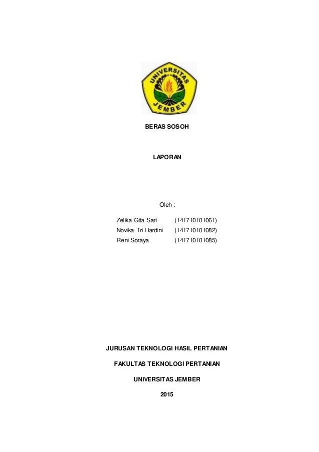 BERAS SOSOH LAPORAN Oleh : Zelika Gita Sari (141710101061) Novika Tri Hardini (141710101082) Reni Soraya (141710101085) JU...