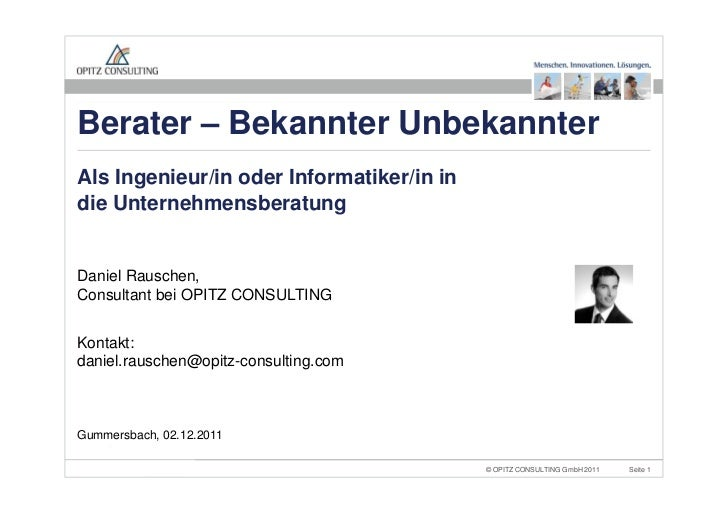 Berater – Bekannter UnbekannterAls Ingenieur/in oder Informatiker/in indie UnternehmensberatungDaniel Rauschen,Consultant ...