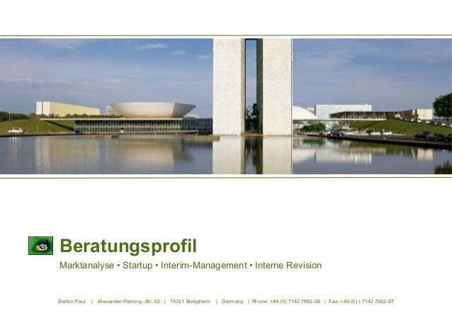 Beratungsprofil Marktanalyse • Startup • Interim-Management • Interne Revision  Stefan Paul  |  Alexander-Fleming.-Str. 65...