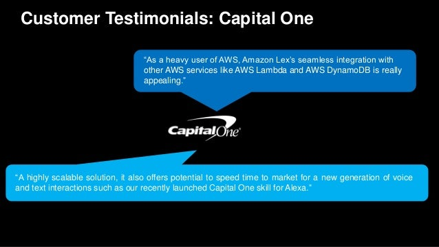 """Customer Testimonials: Capital One """"A highly scalable solution, it also offers potential to speed time to market for a new..."""