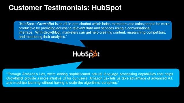 "Customer Testimonials: HubSpot ""Through Amazon's Lex, we're adding sophisticated natural language processing capabilities ..."