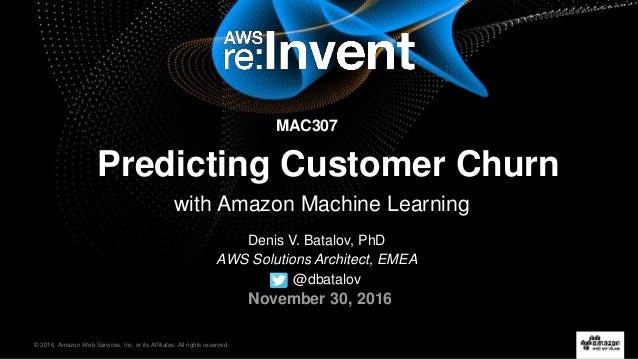 © 2016, Amazon Web Services, Inc. or its Affiliates. All rights reserved. Denis V. Batalov, PhD AWS Solutions Architect, E...