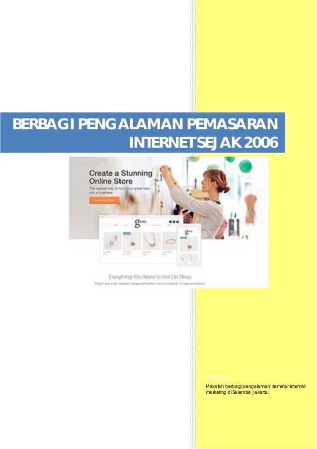 JeffWinm Makalah berbagi pengalaman seminar internet marketing di Salemba Jakarta. BERBAGI PENGALAMAN PEMASARAN INTERNET S...