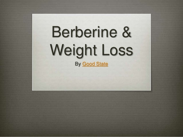Berberine & Weight Loss By Good State