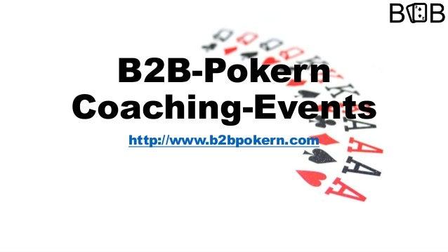 B2B-Pokern Coaching-Events http://www.b2bpokern.com