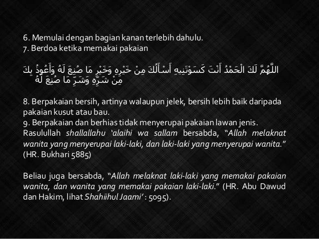 6. Memulai dengan bagian kanan terlebih dahulu. 7. Berdoa ketika memakai pakaian ْيَخ ْنِم َكُلَأ ْسَأ ِ...