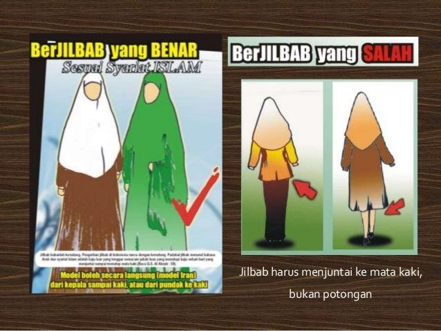 Jilbab tidak boleh diberi belahan, sehingga terlihat jelas mihnah/baju dalam/aurat
