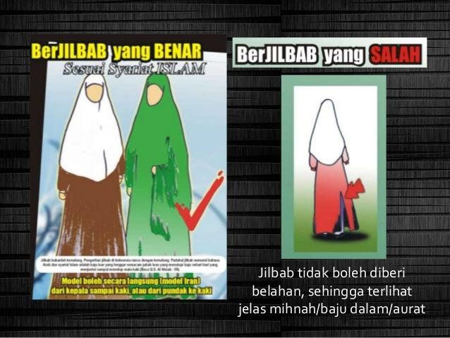Jilbab tidak boleh transparan, sehingga nampak mihnah/aurat