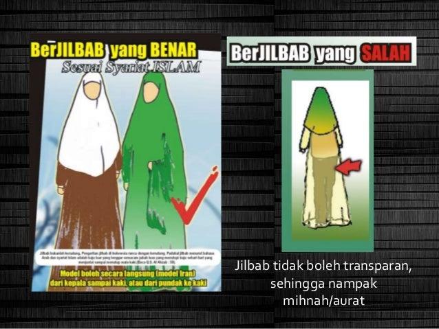 Jilbab tidak boleh ketat/sempit sehingga membentuk lekuk tubuh