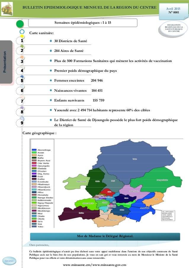 BULLETIN EPIDEMIOLOGIQUE MENSUEL DE LA REGION DU CENTRE Carte sanitaire: 30 Districts de Santé 284 Aires de Santé Plus de ...