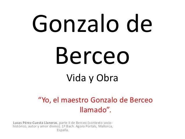 """Gonzalo de             Berceo                                   Vida y Obra                """"Yo, el maestro Gonzalo de Berc..."""