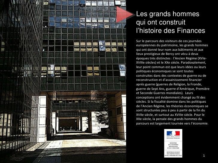 Les grands hommes qui ont construit l'histoire des Finances Sur le parcours des visiteurs de ces journées européennes du p...