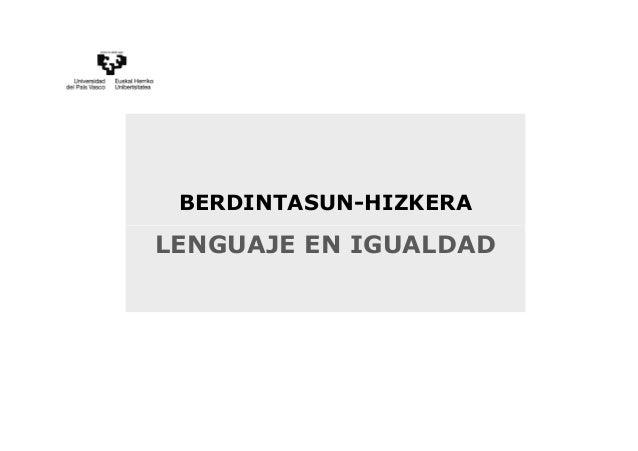 BERDINTASUN-HIZKERA LENGUAJE EN IGUALDAD