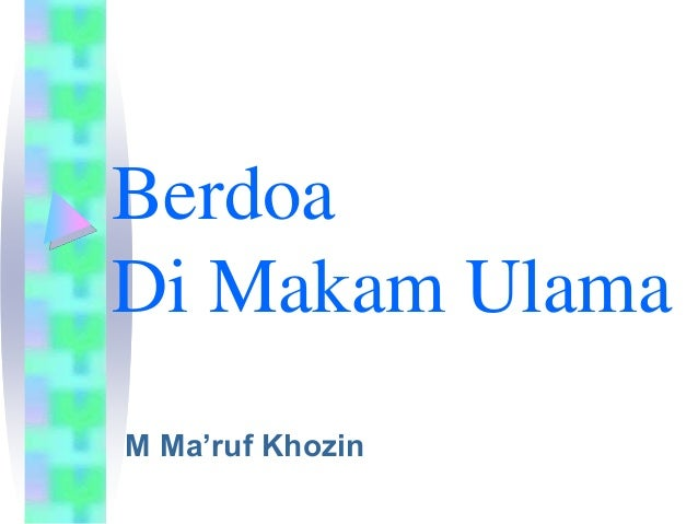 Berdoa  Di Makam Ulama  M Ma'ruf Khozin