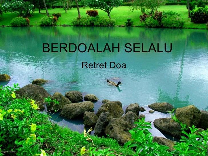 BERDOALAH SELALU Retret Doa