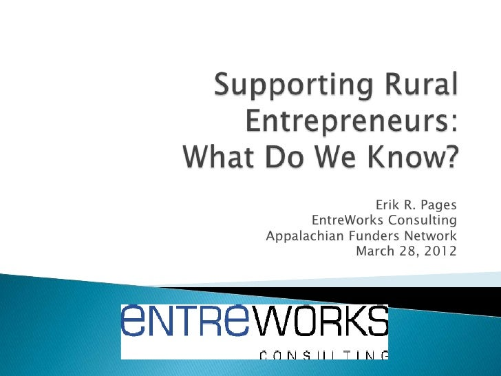 Erik R. Pages      EntreWorks ConsultingAppalachian Funders Network             March 28, 2012