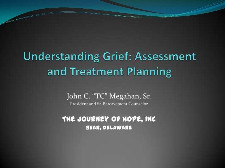 "John C. ""TC"" Megahan, Sr.  President and Sr. Bereavement CounselorThe Journey of Hope, Inc         Bear, Delaware"