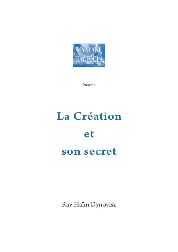 PrésenteLa Création     et son secretRav Haïm Dynovisz