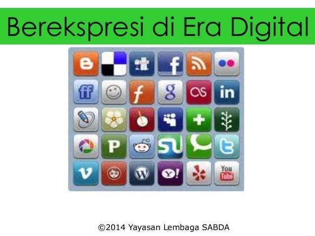 Berekspresi di Era Digital ©2014 Yayasan Lembaga SABDA