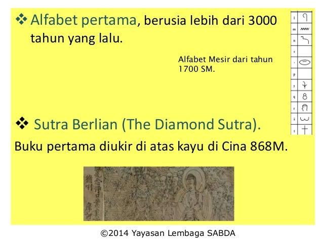 Alfabet pertama, berusia lebih dari 3000 tahun yang lalu.  Sutra Berlian (The Diamond Sutra). Buku pertama diukir di ata...