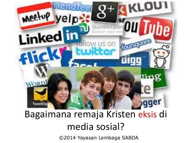 Bagaimana remaja Kristen eksis di media sosial? ©2014 Yayasan Lembaga SABDA