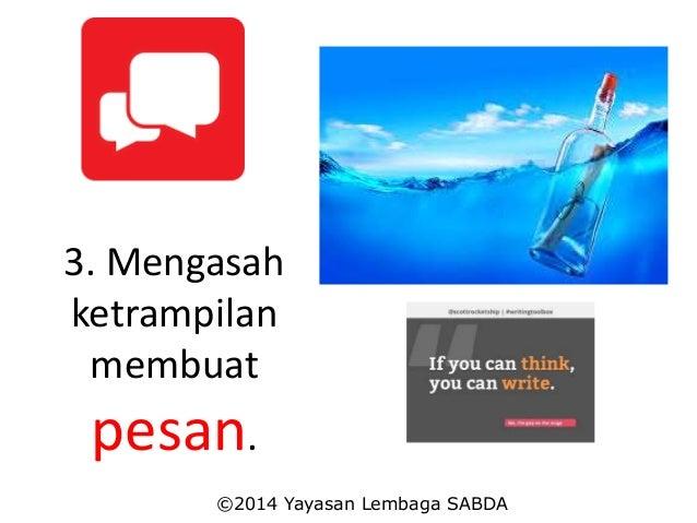 3. Mengasah ketrampilan membuat pesan. ©2014 Yayasan Lembaga SABDA