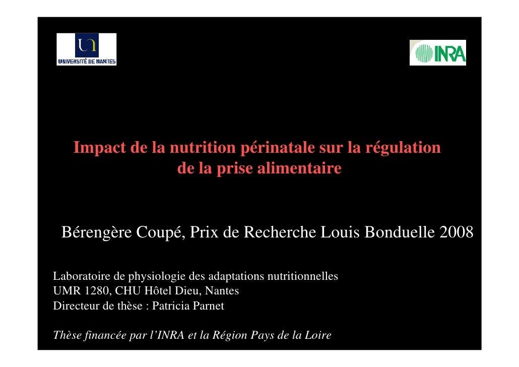 Impact de la nutrition périnatale sur la régulation                  de la prise alimentaire Bérengère Coupé, Prix de Rech...