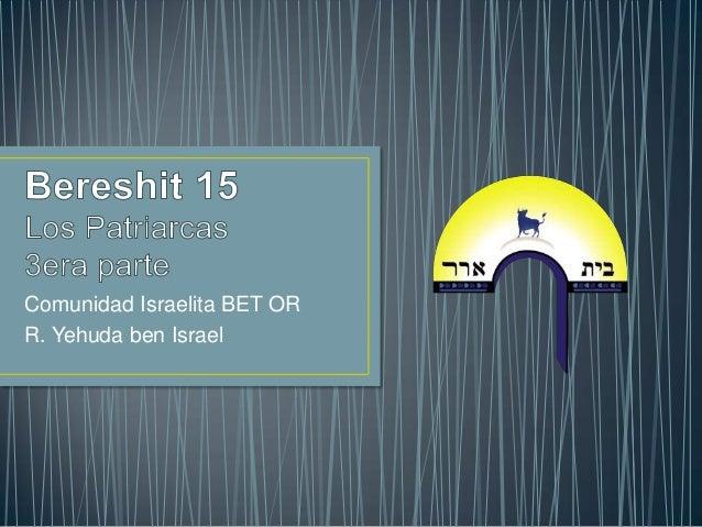 Comunidad Israelita BET ORR. Yehuda ben Israel