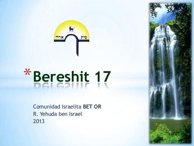 * Bereshit 17 Comunidad Israelita BET OR R. Yehuda ben Israel 2013