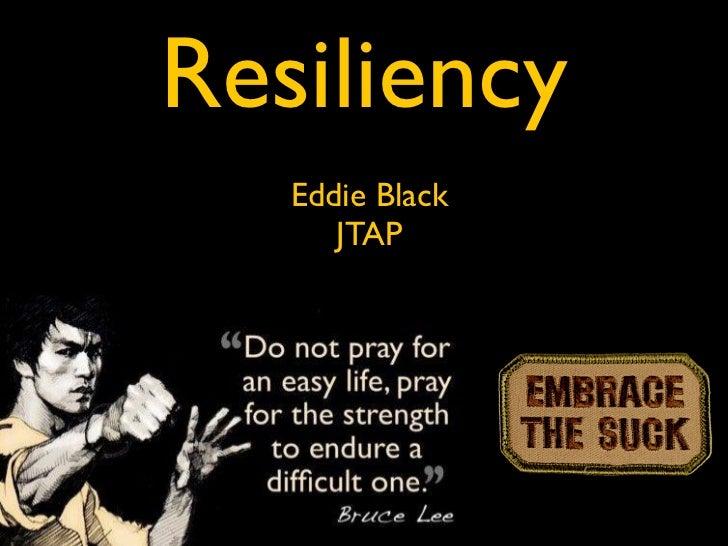 Resiliency   Eddie Black      JTAP
