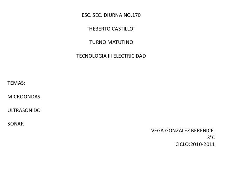 ESC. SEC. DIURNA NO.170<br />¨HEBERTO CASTILLO¨<br />TURNO MATUTINO <br />TECNOLOGIA III ELECTRICIDAD <br />TEMAS:<br />MI...