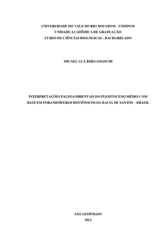 UNIVERSIDADE DO VALE DO RIO DOS SINOS - UNISINOSUNIDADE ACADÊMICA DE GRADUAÇÃOCURSO DE CIÊNCIAS BIOLÓGICAS - BACHARELADOMI...