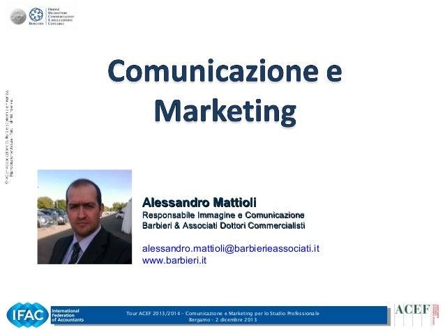 Alessandro Mattioli Responsabile Immagine e Comunicazione Barbieri & Associati Dottori Commercialisti  alessandro.mattioli...