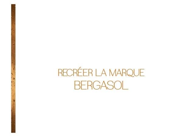 RECRÉER LA MARQUE   BERGASOL