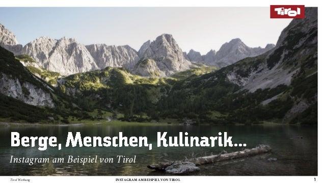 Tirol Werbung INSTAGRAM AM BEISPIEL VON TIROL Instagram am Beispiel von Tirol
