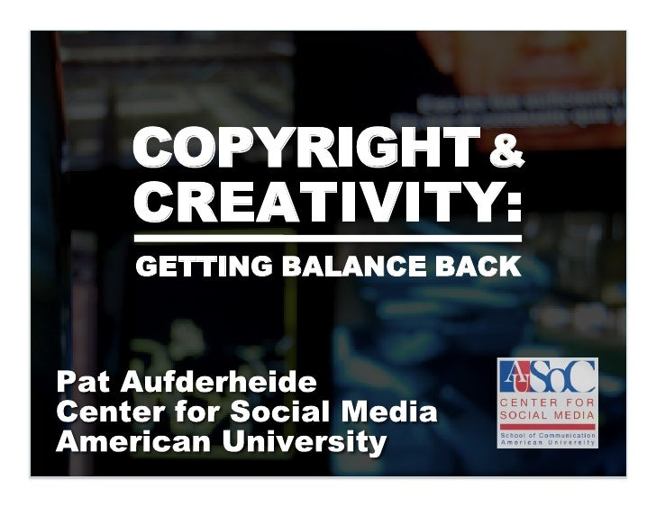 COPYRIGHT & CREATIVITY: GETTING BALANCE BACK