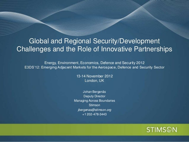 Global and Regional Security/DevelopmentChallenges and the Role of Innovative Partnerships            Energy, Environment,...