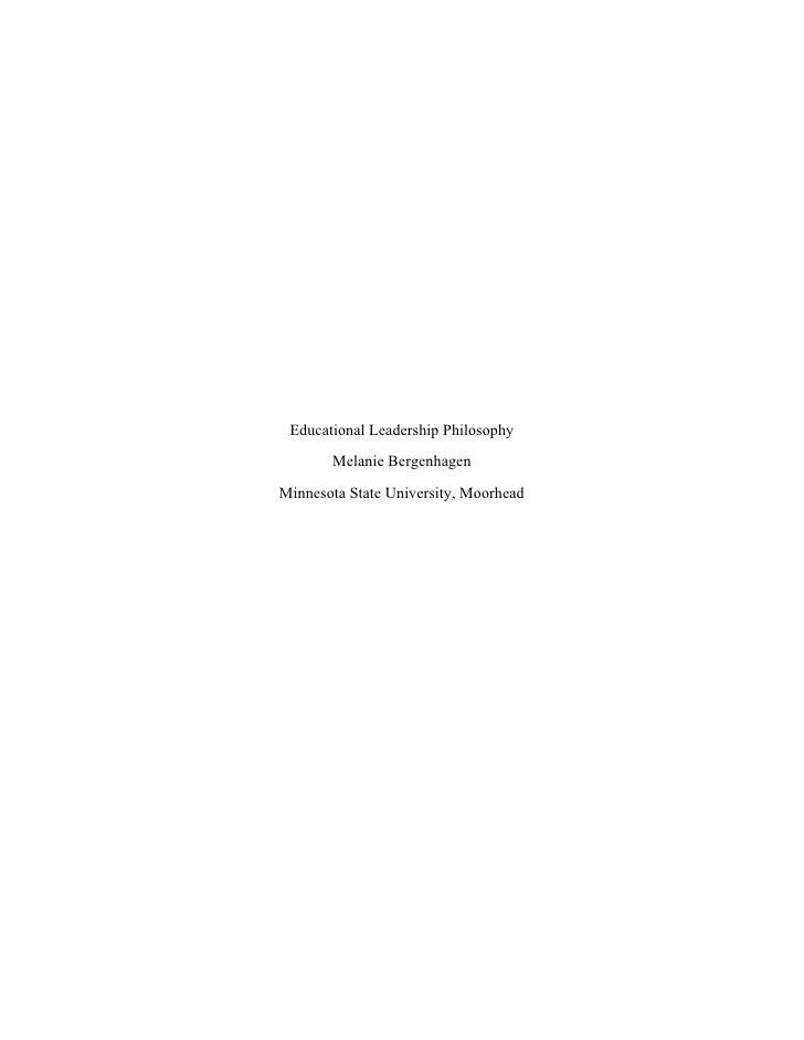 Educational Leadership Philosophy       Melanie BergenhagenMinnesota State University, Moorhead