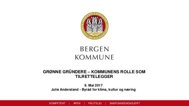 Julie Andersland Hvordan Legger Bergen Kommune Til Rette For Grunde