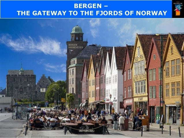 BERGEN – THE GATEWAY TO THE FJORDS OF NORWAY