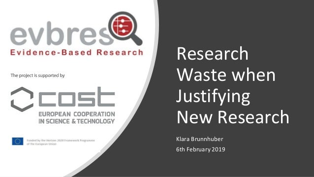 Research Waste when Justifying New Research Klara Brunnhuber 6th February 2019