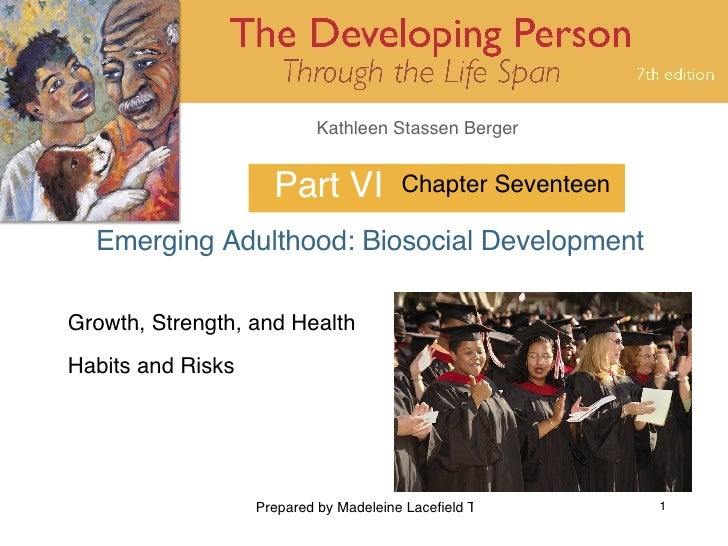Part VI Emerging Adulthood: Biosocial Development Chapter Seventeen Growth, Strength, and Health Habits and Risks