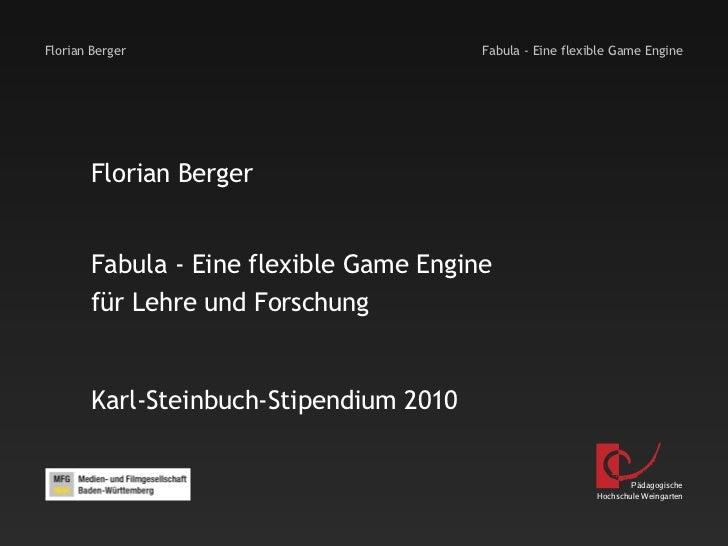 Florian Berger                           Fabula - Eine flexible Game Engine        Florian Berger        Fabula - Eine fle...