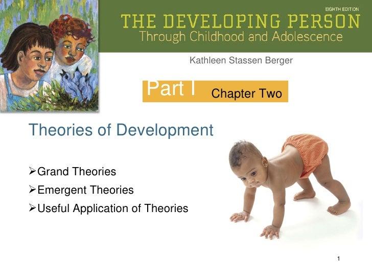Part I Theories of Development Chapter Two <ul><li>Grand Theories </li></ul><ul><li>Emergent Theories </li></ul><ul><li>Us...