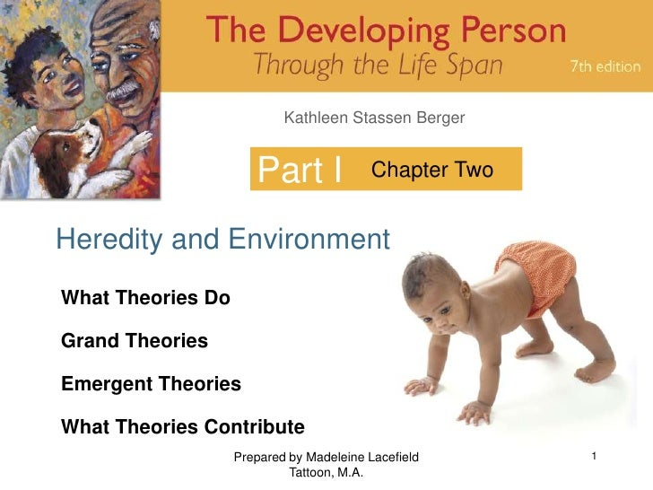 Prepared by Madeleine Lacefield Tattoon, M.A.<br />1<br />Part I<br />Heredity and Environment<br />Chapter Two<br />What ...